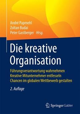 Abbildung von Papmehl / Budai | Die kreative Organisation | 2. Auflage | 2015 | beck-shop.de