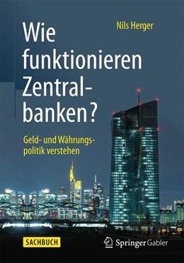 Abbildung von Herger | Wie funktionieren Zentralbanken? | 1. Auflage | 2015 | beck-shop.de