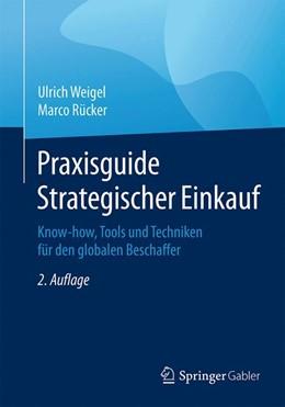 Abbildung von Weigel / Rücker | Praxisguide Strategischer Einkauf | 2. Auflage | 2015 | beck-shop.de
