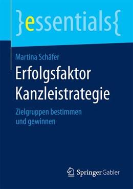 Abbildung von Schäfer | Erfolgsfaktor Kanzleistrategie | 2015 | 2015 | Zielgruppen bestimmen und gewi...
