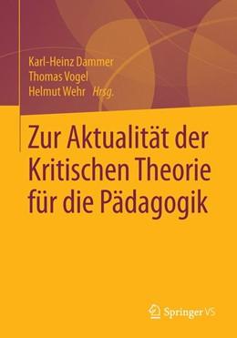 Abbildung von Dammer / Vogel   Zur Aktualität der Kritischen Theorie für die Pädagogik   1. Auflage   2015   beck-shop.de