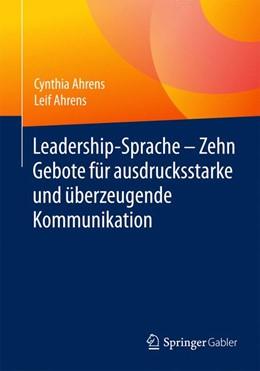 Abbildung von Ahrens   Leadership-Sprache - Zehn Gebote für ausdrucksstarke und überzeugende Kommunikation   2015   2015