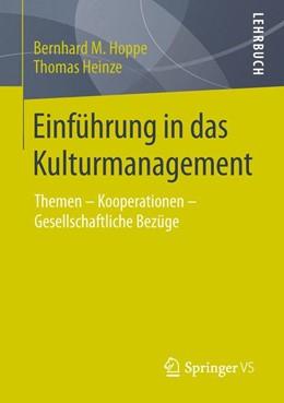 Abbildung von Hoppe / Heinze | Einführung in das Kulturmanagement | 2015 | 2015 | Themen – Kooperationen – Gesel...