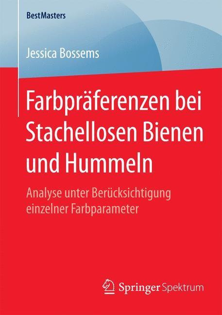 Farbpräferenzen bei Stachellosen Bienen und Hummeln | Bossems | 2015, 2015 | Buch (Cover)