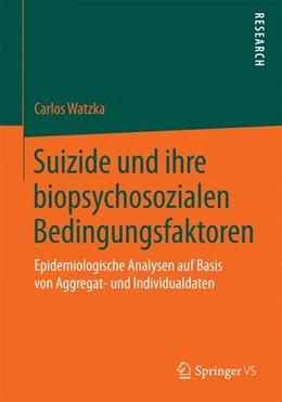 Abbildung von Watzka | Suizide und ihre biopsychosozialen Bedingungsfaktoren | 1. Auflage | 2015 | beck-shop.de