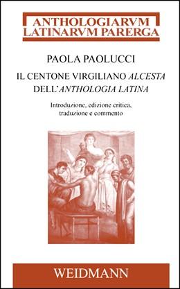 Abbildung von Paolucci | Il centone virgiliano Alcesta dell'Anthologia Latina | 1. Auflage | 2015 | IV | beck-shop.de