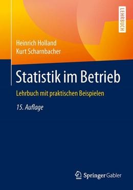 Abbildung von Holland / Scharnbacher | Statistik im Betrieb | 15. Auflage | 2015 | Lehrbuch mit praktischen Beisp...