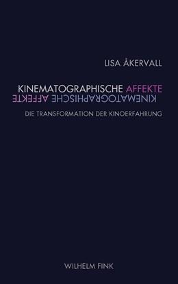 Abbildung von Åkervall | Kinematographische Affekte | 1. Auflage 2018 | 2018 | Die Transformation der Kinoerf...
