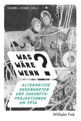 Abbildung von Kranz | Was wäre wenn? | 1. Auflage 2017 | 2017 | Alternative Gegenwarten und Zu...