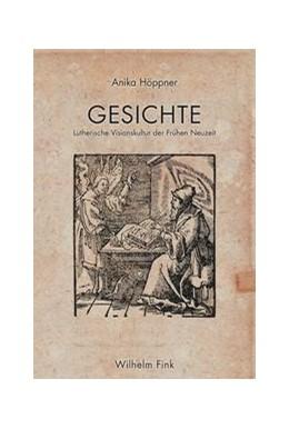 Abbildung von Höppner | Gesichte | 1. Auflage 2017 | 2017 | Lutherische Visionskultur der ...