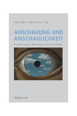 Abbildung von Adler / Gross | Anschauung und Anschaulichkeit | 1. Auflage | 2015 | beck-shop.de