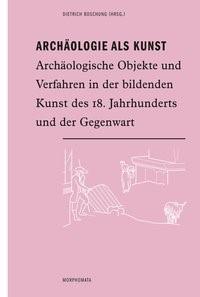 Archäologie als Kunst | Boschung | 1. Auflage 2015, 2015 (Cover)