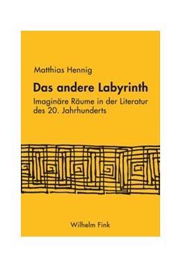 Abbildung von Hennig | Das andere Labyrinth | 2015 | 2015 | Imaginäre Räume in der Literat...