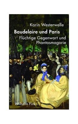 Abbildung von Westerwelle | Baudelaire und Paris | 2020 | 2020 | Flüchtige Gegenwart und Phanta...