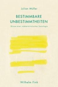 Bestimmbare Unbestimmtheiten | Müller | 1. Auflage 2015, 2015 (Cover)