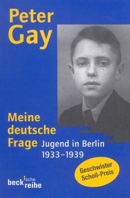Abbildung von Gay, Peter | Meine deutsche Frage | 2. Auflage | 1999 | 1310 | beck-shop.de