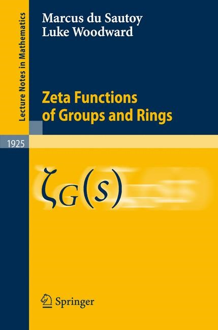 Zeta Functions of Groups and Rings | du Sautoy / Woodward, 2007 | Buch (Cover)