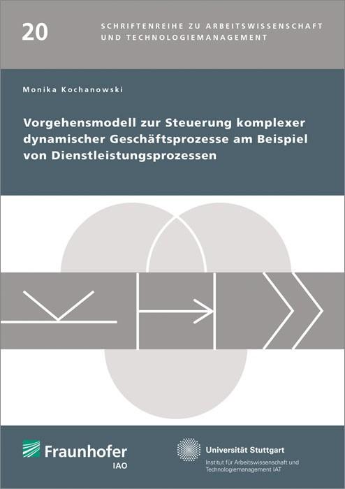 Vorgehensmodell zur Steuerung komplexer dynamischer Geschäftsprozesse am Beispiel von Dienstleistungsprozessen. | / Spath / Bullinger, 2015 | Buch (Cover)