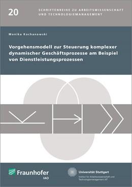Abbildung von / Spath / Bullinger | Vorgehensmodell zur Steuerung komplexer dynamischer Geschäftsprozesse am Beispiel von Dienstleistungsprozessen. | 2015