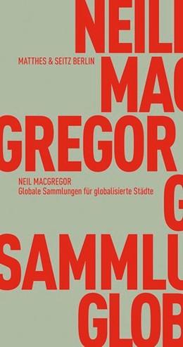 Abbildung von MacGregor | Globale Sammlungen für globalisierte Städte | 1. Auflage | 2015 | beck-shop.de