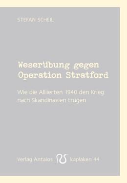 Abbildung von Scheil   Weserübung gegen Operation Stratford   2015   Wie Deutschlands Gegner 1940 d...