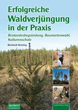Abbildung von Henning | Erfolgreiche Waldverjüngung | 1. Auflage | 2015 | beck-shop.de