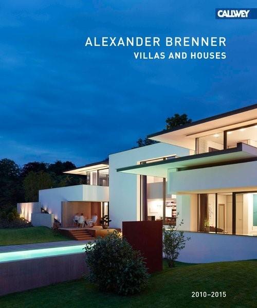Alexander Brenner Villas and Houses 2010 - 2015 | Brenner, 2015 | Buch (Cover)