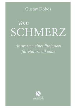 Abbildung von Dobos / Thorbrietz | Vom Schmerz | 2015 | Antworten eines Professors der...