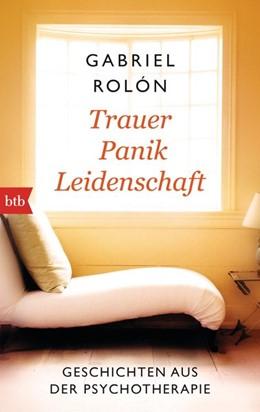 Abbildung von Rolón | Trauer, Panik, Leidenschaft | 1. Auflage | 2016 | beck-shop.de