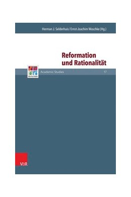 Abbildung von Selderhuis / Waschke | Reformation und Rationalität | 1. Auflage | 2015 | beck-shop.de
