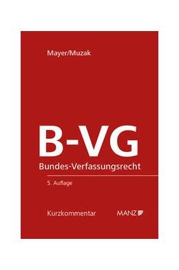 Abbildung von Mayer / Muzak   B-VG Bundes-Verfassungsrecht   5., Aufl   2015
