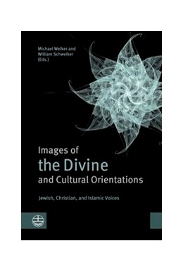 Abbildung von Welker / Schweiker | Images of the Divine and Cultural Orientations | 2015 | Jewish, Christian, and Islamic...