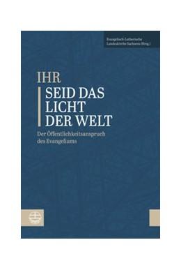 Abbildung von 'Ihr seid das Licht der Welt'   1. Auflage   2015   beck-shop.de