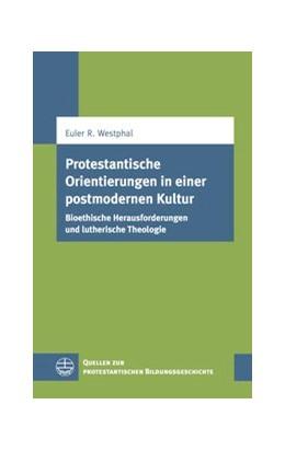 Abbildung von Westphal / Koerrenz / Engelmann | Protestantische Orientierungen in einer postmodernen Kultur | 2015 | Bioethische Herausforderungen ... | 10