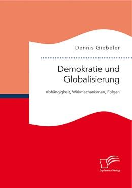 Abbildung von Giebeler | Demokratie und Globalisierung: Abhängigkeit, Wirkmechanismen, Folgen | 2015