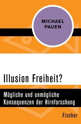 Abbildung von Pauen   Illusion Freiheit?   1. Auflage   2015   beck-shop.de