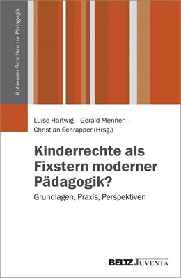 Abbildung von Hartwig / Mennen   Kinderrechte als Fixstern moderner Pädagogik?   1. Auflage   2016   beck-shop.de