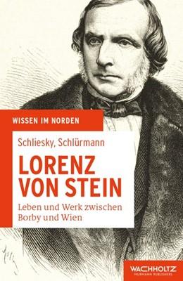 Abbildung von Schliesky / Schlürmann   Lorenz von Stein   2015   Leben und Werk zwischen Borby ...