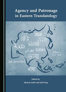 Abbildung von Agency and Patronage in Eastern Translatology
