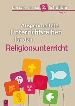Abbildung von Kurt   Mini-Reihen für das 2. Schuljahr - Ausgearbeitete Unterrichtsreihen für den Religionsunterricht   1. Auflage   2015   beck-shop.de