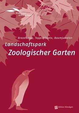 Abbildung von Ahr / Bick | Landschaftspark Zoologischer Garten | 1. Auflage | 2013 | beck-shop.de