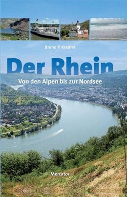 Abbildung von Kremer | Der Rhein - von den Alpen bis zur Nordsee | 2. Auflage | 2015 | beck-shop.de