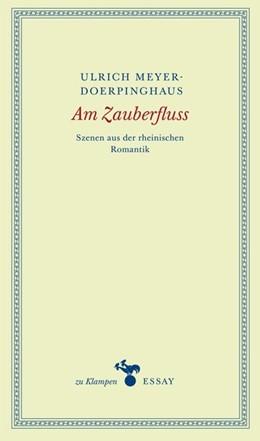 Abbildung von Meyer-Doerpinghaus / Hamilton   Am Zauberfluss   2015   Szenen aus der rheinischen Rom...