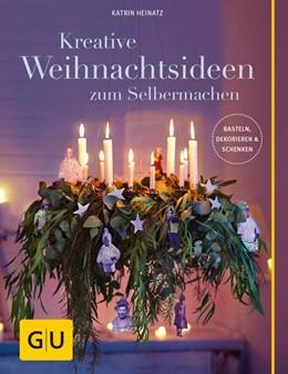 Abbildung von Heinatz   Kreative Weihnachtsideen zum Selbermachen   1. Auflage   2015   beck-shop.de