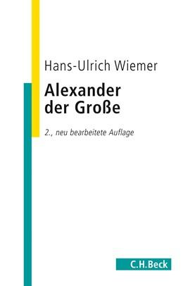 Abbildung von Wiemer, Hans-Ulrich | Alexander der Große | 2., neu bearbeitete Auflage | 2015