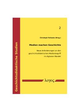 Abbildung von Pallaske | Medien machen Geschichte | 1. Auflage | 2015 | 2 | beck-shop.de