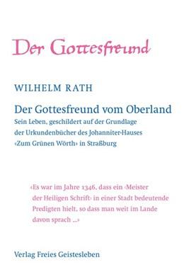 Abbildung von Rath | Der Gottesfreund vom Oberland | 1. Auflage | 2015 | beck-shop.de
