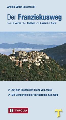 Abbildung von Seracchioli | Der Franziskusweg von La Verna über Gubbio und Assisi bis Rieti | 4. Auflage | 2015 | beck-shop.de