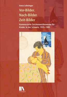 Abbildung von Lehninger | Vor-Bilder, Nach-Bilder, Zeit-Bilder | 1. Auflage | 2015 | beck-shop.de