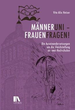 Abbildung von Hetzer   «Männeruni - Frauenfragen!»   2015   Die Auseinandersetzungen um di...